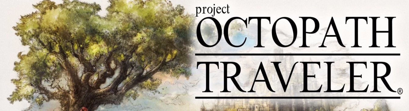 Project Octopath Traveler ~ Demo