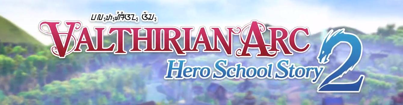 Valthirian Arc: Hero School Story 2 annunciato per PC
