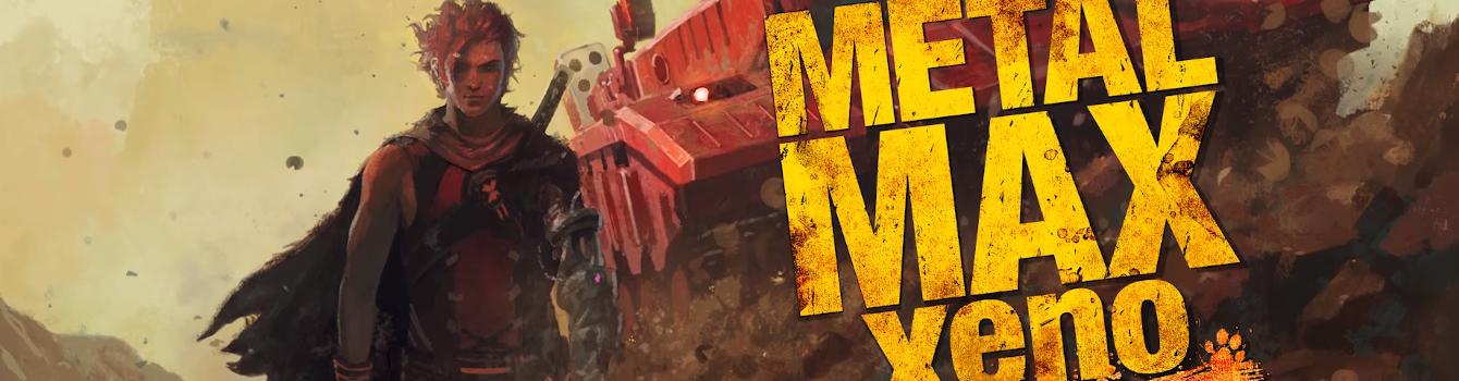 Metal Max Xeno Reborn annunciato in Occidente per il 2022